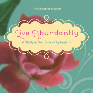 Live Abundantly: A Study in the Book of Ephesians - 2015 Series Art