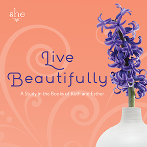 Live Beautifully: A Study in the Books of Ruth and Esther Series Art