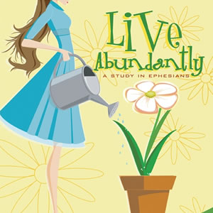 Live Abundantly: A Study in the Book of Ephesians - 2006 Series Art