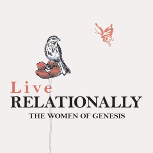 Live Relationally: The Women of Genesis Series Art